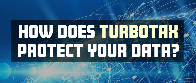 TurboTax Security – How Does Intuit Protect Your Tax Data?